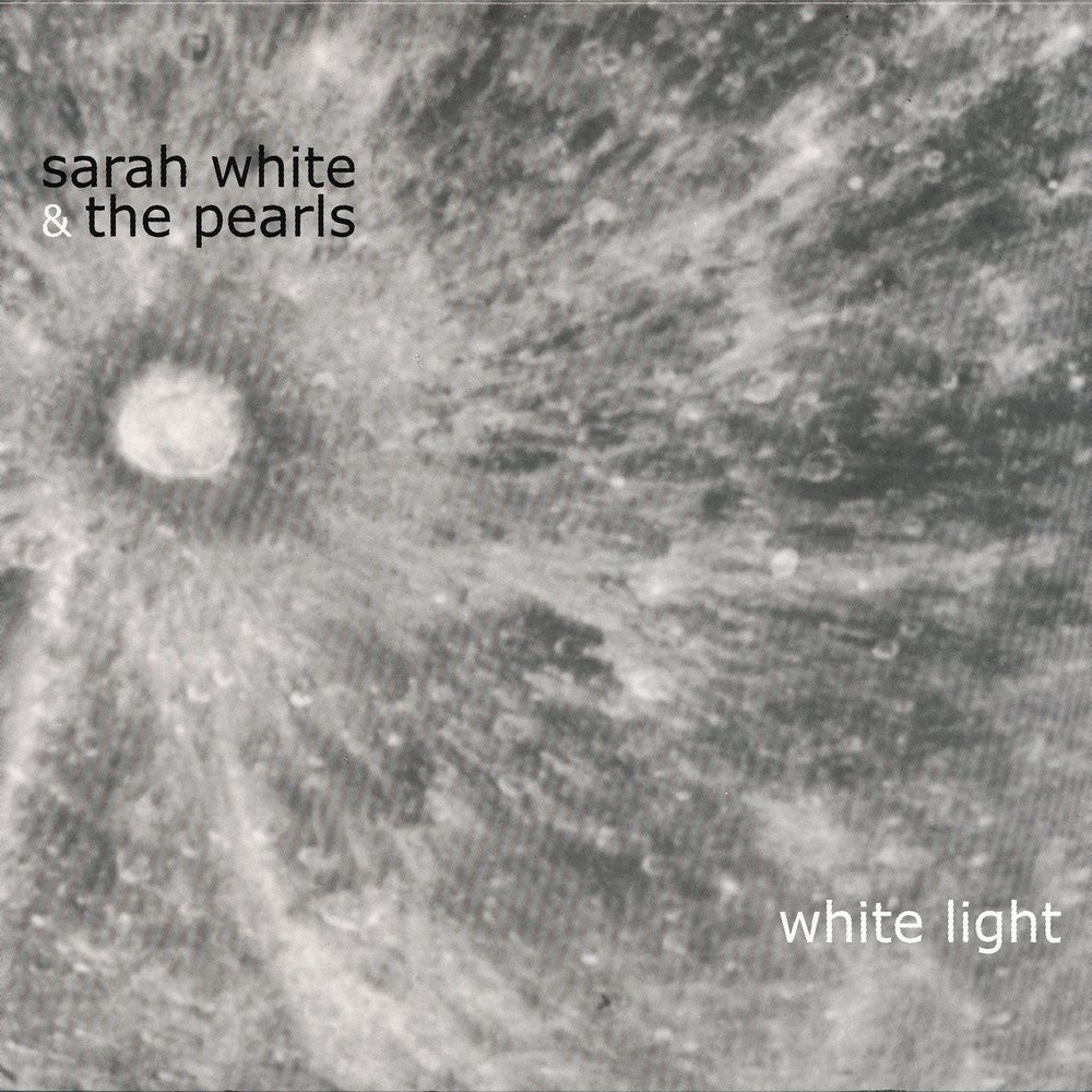 Sarah White & The Pearls - White Light