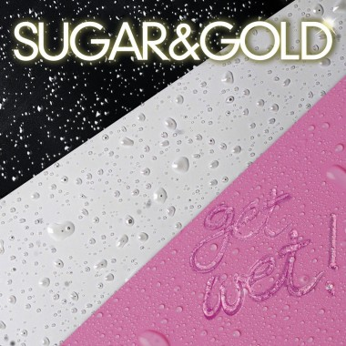 Sugar & Gold - Get Wet!
